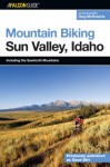 Mountain Biking Sun Valley, Idaho: Including the Sawtooth Mountains - Greg McRoberts