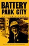 Battery Park City: The Early Years - Charles Urstadt, Gene Brown