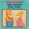 Little Rabbit's Baby Sister - Marcia Leonard, Karen Schmidt