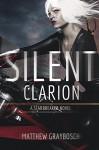 Silent Clarion: Death in a Northern Town - Matthew Graybosch