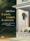Si parla troppo di silenzio. Un incontro immaginario tra Edward Hopper e Raymond Carver - Aldo Nove