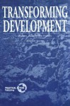 Transforming Development: Women - Margaret Snyder