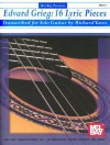 Edvard Grieg: 16 Lyric Pieces: Transcribed for Solo Guitar - Richard Yates