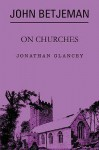 John Betjeman On Churches - Jonathan Glancey