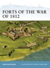 Forts of the War of 1812 - René Chartrand, Donato Spedaliere