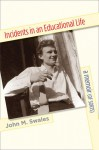 Incidents in an Educational Life: A Memoir (of Sorts) - John M. Swales
