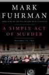 A Simple Act of Murder: November 22, 1963 - Mark Fuhrman