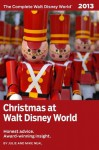 Christmas at Walt Disney World (The Complete Walt Disney World 2013) - Julie Neal, Mike Neal