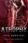 Atrophy - Jess Anastasi