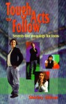 Tough Acts to Follow: Seventy-Five Monologs for Teens - Shirley Ullom