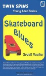 Skateboard Blues/A Star for Courage - Sydell Voeller, Elizabeth C. Main