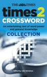 The Times 2 Crossword Collection: An Entertaining Test of Word Power and General Knowledge - John Grimshaw