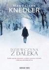 Dziewczyna z daleka - Magdalena Knedler