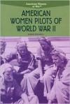 American Women Pilots of World War II - Karen Donnelly