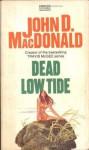 Dead Low Tide - John D. MacDonald