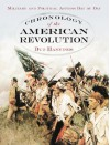 Chronology of the American Revolution: Military and Political Actions Day by Day - Bud Hannings