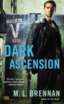 Dark Ascension: A Generation V Novel - M.L. Brennan
