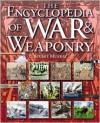 The Encyclopedia of War & Weaponry - Stuart Murray