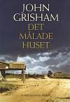 Det Målade Huset - John Grisham