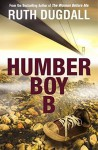 Humber Boy B - Ruth Dugdall