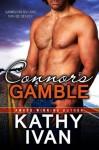 Connor's Gamble - Kathy Ivan