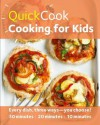 Quick Cook Cooking for Kids - Emma Jane Frost
