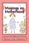 Musings on Motherhood - Susan Law Corpany
