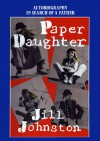 Paper Daughter: Autobiography in Search of a Father - Jill Johnston