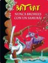 Bat Pat 15. Nunca bromees con un samurai (Spanish Edition) - Roberto Pavanello, ANA; ANDRES LLEO