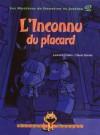 L'inconnu Du Placard - Laurent Chabin, Denis Goulet