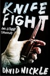 Knife Fight and Other Struggles - David Nickle