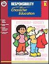 Character Education: Responsibility, Grade K (Character Education (School Specialty)) - School Specialty Publishing
