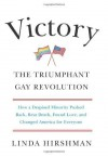 Victory: The Triumphant Gay Revolution by Hirshman, Linda unknown Edition [Hardcover(2012)] - aa