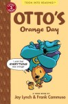 By Jay Lynch Otto's Orange Day: Toon Books Level 3 - Jay Lynch