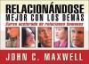 Relacionandose Mejor Con Los Demas: Curso Acelerado de Relaciones Humanas - John C. Maxwell, Anonymous Anonymous