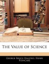 The Value of Science - George Bruce Halsted, Henri Poincaré