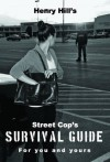Street Cop's Survival Guide - Henry Hill