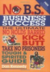 No B.S. Business Success (NO BS) - Dan Kennedy