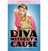 [ [ [ Diva Without a Cause [ DIVA WITHOUT A CAUSE ] By Dent, Grace ( Author )May-01-2009 Paperback - Grace Dent