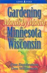 Gardening Month by Month in Minnesota and Wisconsin - Don Engebretson, Don Williamson