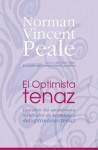 El Optimista Tenaz/The Tough-Minded Optimist - Norman Vincent Peale
