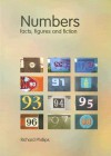 Numbers: Facts, Figures and Fiction - Richard Phillips
