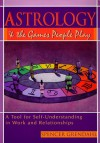 Astrology and the Games People Play: A Tool for Self Understanding in Work and Relationships - Spencer Grendahl, Michael Fallon