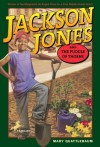 Jackson Jones and the Puddle of Thorns - Mary Quattlebaum