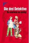 Die drei Detektive: So ermittelst Du richtig! - Robin Jarvis