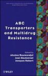 ABC Transporters and Multidrug Resistance - Ahca]ne Boumendjel, Jean Boutonnat, Jacques Robert