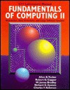 Fundamentals of Computing: C++ Edition: Lab Manual: Abstraction, Data Structures, and Large Software Systems Vol 2 - Allen B. Tucker Jr.