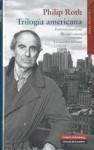Trilogía americana - Philip Roth