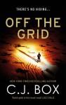 Off the Grid - C.J Box