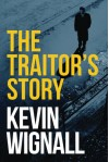 The Traitor's Story - Kevin Wignall